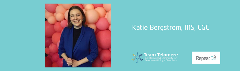 Katie Bergstrom, Genetic Counselor talks testing for telomere biology disorders